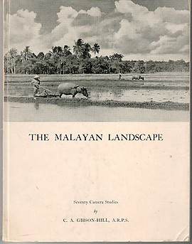 The Malayan Landscape: Seventy Camera Studies - CA Gibson-Hill