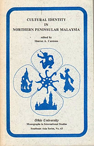 Cultural Identity in Northern Peninsula Malaysia - Sharon Carstens (ed)