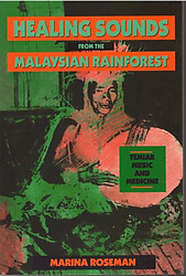 Healing Sounds from the Malaysian Rainforest Temiar Music and Medicine