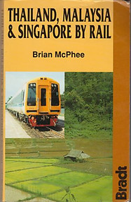 Thailand, Malaysia and Singapore by Rail - Brian McPhee