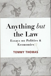 Anything but the Law: Essays on Politics and Economics - Tommy Thomas