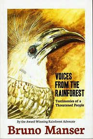 Voices from the Rainforest: Testimonies of a Threatened People - Bruno Manser
