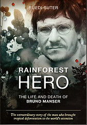 Rainforest Hero: The Life and Death of Bruno Manser