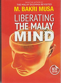 Liberating the Malay Mind - M. Bakri Musa