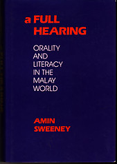 A Full Hearing: Orality and Literacy in the Malay World - Amin Sweeney