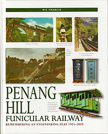 Penang Hill Funicular Railway: Remembering an Engineering Feat - Ric Francis