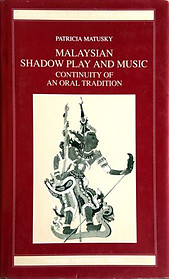 Malaysian Shadow Play and Music Continuity of an Oral Tradition - Patricia Matusky