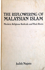 The Reflowering of Islam: Modern Religious Radicals and Their Roots - Judith Nagata