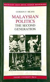 Malaysian Politics : The Second Generation  - Gordon P Means