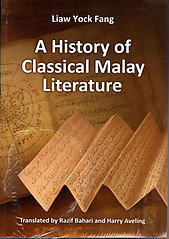 A History of Classical Malay Literature - Liaw Yock Fang