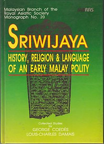 Sriwijaya: History, Religion & Language of an Early Malay Polity - George Coedes & Louis-Charles Damais