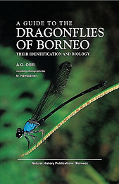 A Guide to the Dragonflies of Borneo: Their Identification and Biology -A.G. Orr