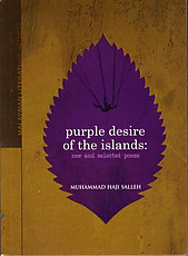 Purple Desire of the Islands: New and Selected Poems - Muhammad Haji Salleh