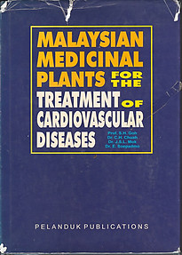 Malaysian Medicinal Plants for the Treatment of Cardiovascular Diseases  -  SH Goh, CH Chuah, JSL Mok & E Soepadmo