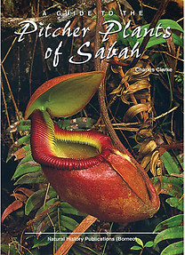 A Guide to the Pitcher Plants of Sabah - Charles Clarke