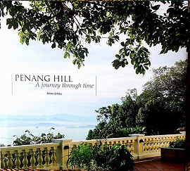 Penang Hill: A Journey Through Time - Mike Gibby