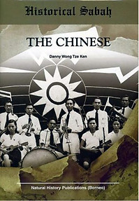 Historical Sabah: The Chinese - Danny Wong Tze Ken