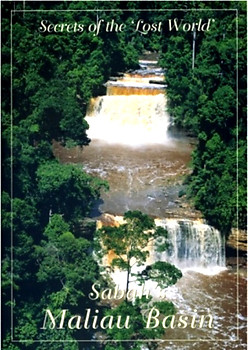 Secrets of the Lost World — Sabah's Maliau Basin - Anthea Phillipps