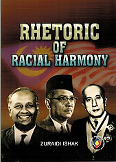 Rhetoric of Racial Harmony - Zuraidi Ishak