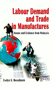 Labour Demand and Trade in Manufactures: Issues and Evidence from Malaysia