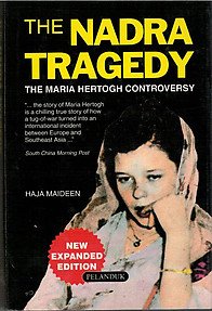 The Nadra Tragedy: The Maria Hertogh Controversy - Haja Maideen