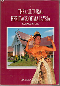 The Cultural Heritage of Malaysia - Yahaya Ismail
