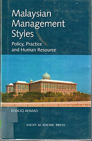 Malaysian Management Styles: Policy, Practice and Human Resource - Khaliq Ahmad