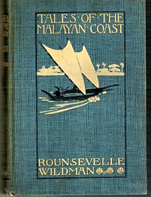 Tales Of The Malayan Coast - Rounsevelle Wildman (first edition)