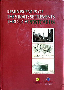 Reminiscences of the Straits Settlements Through Postcards - Lee Geok Boi (ed)