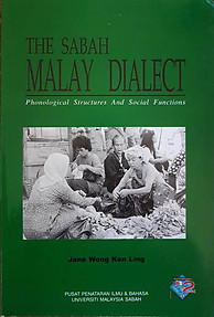 The Sabah Malay Dialect - Phonological Structures and Social Functions - Jane Wong Kon Ling