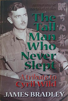 Cyril Wild: The Tall Man Who Never Slept - James Bradley