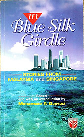 In Blue Silk Girdle: Stories from Malaysia and Singapore - Mohammad Abdul Qayyum