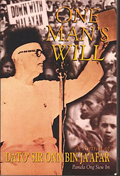 One Man's Will: A Portrait of Dato'Sir Onn Bin Ja'Afar - Pamela Ong Siew Im