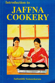 Introduction to Jaffna Cookery - Sathanithi Somasekaram