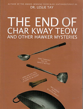 The End of Char Kway Teow and Other Hawker Mysteries - Leslie Tay