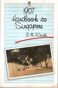 1907 Handbook to Singapore - GM Reith