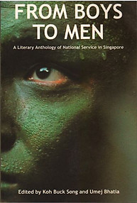 From Boys to Men: A Literary Anthology of National Service in Singapore