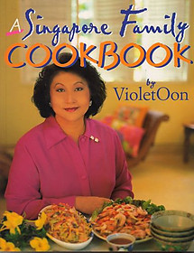 A Singapore Family Cookbook - Violet Oon