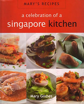 Mary's Recipies: A Celebration of a Singapore Kitchen - Mary Gomes