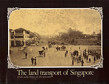 The Land Transport of Singapore, From Early Times to the Present