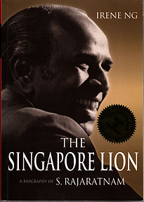 The Singapore Lion: A Biography Of S. Rajaratnam - Irene Ng