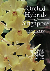 Orchid Hybrids of Singapore: 1893 - 2003 - John Elliot
