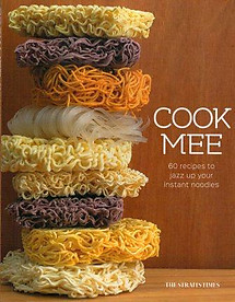 Cook Mee: 60 Recipes to Jazz Up Your Instant Noodles