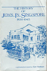 The History of the Jews in Singapore 1830-1945 - Eze Nathan