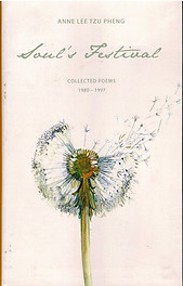 Soul's Festival: Collected Poem's, 1980-1997 - Annie Lee Tzu Pheng