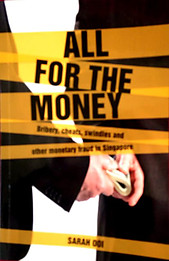 All for the Money: Bribery, Cheats, Swindles and Other Monetary Fraud in Singapore - Sarah Ooi