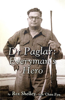 Dr Paglar: Everyman's Hero - Rex Shelley & Chen Fen