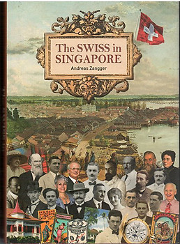 The Swiss in Singapore - Andreas Zangger