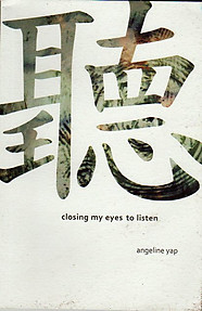 Closing My Eyes to Listen - Angeline Yap