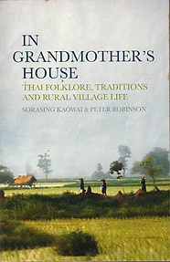 In Grandmother's House: Thai Folklore, Traditions and Rural Village Life
